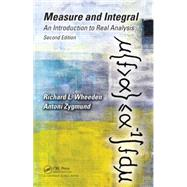 Measure and Integral: An Introduction to Real Analysis, Second Edition by Wheeden; Richard L., 9781498702898