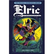 The Michael Moorcock Library Vol.2: Elric: Sailor on the Seas of Fate by THOMAS, ROYRUSSELL, P. CRAIG, 9781782762898