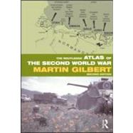 The Routledge Atlas of the Second World War by Gilbert; Martin, 9780415552899