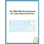 The 2000-2005 World Outlook for Lamb, Mutton and Goat by The  Research Group, 9780757652899