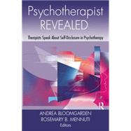 Psychotherapist Revealed: Therapists Speak About Self-Disclosure in Psychotherapy by Bloomgarden,Andrea, 9781138872899