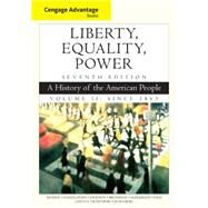 Cengage Advantage Books: Liberty, Equality, Power A History of the American People, Volume 2: Since 1863 by Murrin, John M.; Hämäläinen, Pekka; Johnson, Paul E.; Brunsman, Denver; McPherson, James M., 9781305492899
