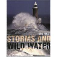 Storms and Wild Water by Pike, Dag, 9781574092899
