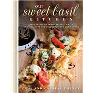 Our Sweet Basil Kitchen by Cheney, Cade; Cheney, Carrian, 9781629722900