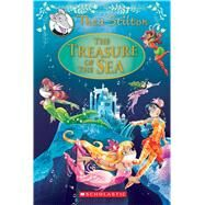 The Treasure of the Sea: A Geronimo Stilton Adventure (Thea Stilton: Special Edition #5) by Stilton, Thea, 9781338032901