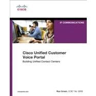 Cisco Unified Customer Voice Portal Building Unified Contact Centers by Green, Rue, 9781587142901