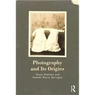 Photography and Its Origins by Sheehan; Tanya, 9780415722902