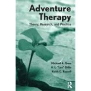 Adventure Therapy: Theory, Research, and Practice by Gass; Michael A., 9780415892902