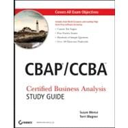 CBAP / CCBA Certified Business Analysis Study Guide by Weese, Susan; Wagner, Terri, 9780470932902
