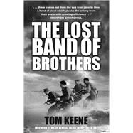 The Lost Band of Brothers by Keene, Tom; Thompson, Julian, 9780750962902