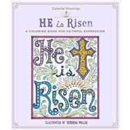 Colorful Blessings: He Is Risen A Coloring Book of Faithful Expression by Muller, Deborah, 9781250122902