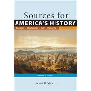 Sources for America's History, Volume 1: To 1877 by Edwards, Rebecca; Hinderaker, Eric; Self, Robert O.; Henretta, James A.; Sheets, Kevin B., 9781319072902