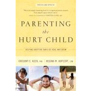 Parenting the Hurt Child by Keck, Gregory C., 9781600062902