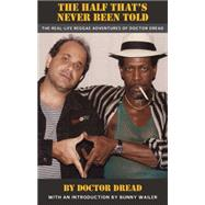 The Half That's Never Been Told by Doctor Dread; Wailer, Bunny, 9781617752902
