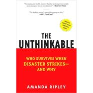 Unthinkable : Who Survives When Disaster Strikes - and Why by Ripley, Amanda, 9780307352903