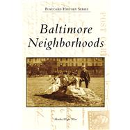 Baltimore Neighborhoods by Wight Wise, Marsha, 9780738552903