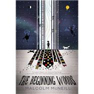 The Beginning Woods by Mcneill, Malcolm, 9781510722903