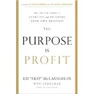 The Purpose Is Profit by Mclaughlin, Ed; Lydecker, Wyn, 9781626342903