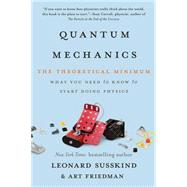Quantum Mechanics: The Theoretical Minimum by Susskind, Leonard; Friedman, Art, 9780465062904