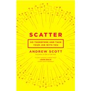 Scatter Go Therefore and Take Your Job With You by Scott, Andrew, 9780802412904