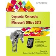 Computer Concepts and Microsoft Office 2013 Illustrated by Parsons, June Jamrich; Oja, Dan; Beskeen, David W.; Cram, Carol M.; Duffy, Jennifer, 9781285092904