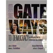 Gateways to Democracy An Introduction to American Government (with MindTap™ Politcal Science, 1 term (6 months) Printed Access Card) by Geer, John G.; Schiller, Wendy J.; Segal, Jeffrey A.; Herrera, Richard, 9781285852904