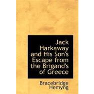Jack Harkaway and His Son's Escape from the Brigand's of Greece by Hemyng, Bracebridge, 9781426422904