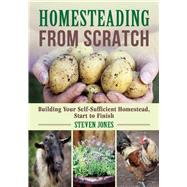 Homesteading from Scratch by Jones, Steven, 9781510712904