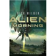 Alien Morning by Wilber, Rick, 9780765332905