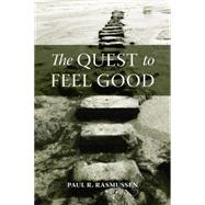 The Quest to Feel Good by Rasmussen,Paul R., 9781138872905