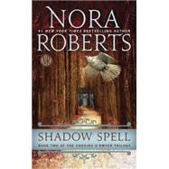 Shadow Spell by Roberts, Nora, 9780515152906