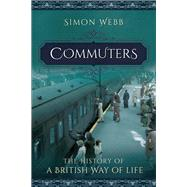 Commuters by Webb, Simon, 9781473862906