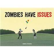 Zombies Have Issues by Stones, Greg, 9781452132907