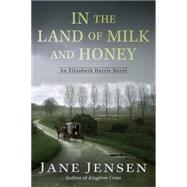 In the Land of Milk and Honey by Jensen, Jane, 9780425282908
