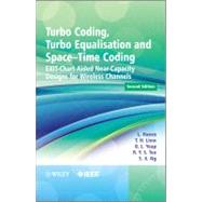 Turbo Coding, Turbo Equalisation and Space-Time Coding : Exit-Chart-Aided Near-Capacity Designs for Wireless Channels