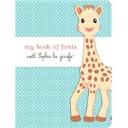 My Book of Firsts With Sophie La Girafe by La Girafe, Sophie, 9781615192908