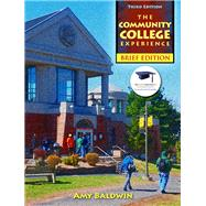 Community College Experience, Brief Edition, The Plus NEW MyStudentSuccessLab Update -- Access Card Package by Baldwin, Amy, M.A., 9780134042909