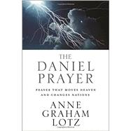 The Daniel Prayer by Lotz, Anne Graham, 9780310262909