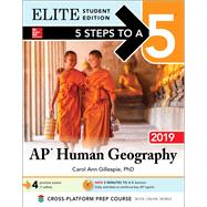 5 Steps to a 5: AP Human Geography 2019 Elite Student Edition by Gillespie, Carol Ann, 9781260122909