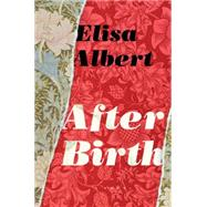 After Birth by Albert, Elisa, 9780544582910