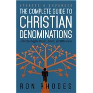 The Complete Guide to Christian Denominations by Rhodes, Ron, 9780736952910