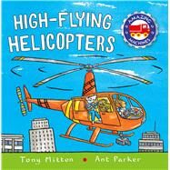High-flying Helicopters by Mitton, Tony; Parker, Ant, 9780753472910