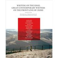 Writing on the Edge: Great Contemporary Writers on the Front Line of Crisis by Craig, Tom, 9780847832910