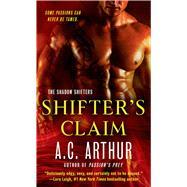 Shifter's Claim A Paranormal Shapeshifter Werejaguar Romance by Arthur, A. C., 9781250042910