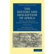 The History and Description of Africa by Africanus, Leo; Brown, Robert, 9781108012911