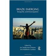 Brazil Emerging: Inequality and Emancipation by Nederveen Pieterse; Jan, 9781138952911