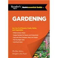 Reader's Digest Quintessential Guide to Gardening by Reader's Digest, 9781621452911