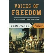 Voices of Freedom: A Documentary History by Foner, Eric, 9780393922912