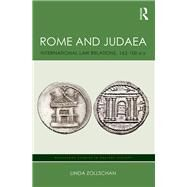 Rome and Judaea: International Law Relations, 162-100 BCE by Zollschan; Linda, 9781138932913