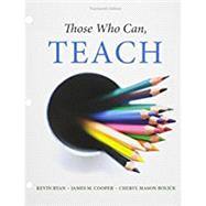 Bundle: Those Who Can, Teach, Loose-leaf Version, 14th + MindTap Education, 1 term (6 months) Printed Access Card by Ryan, Kevin; Cooper, James M.; Bolick, Cheryl Mason, 9781305622913